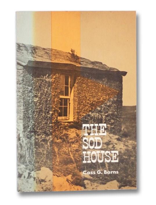 The Sod House, Barns, Cass G.