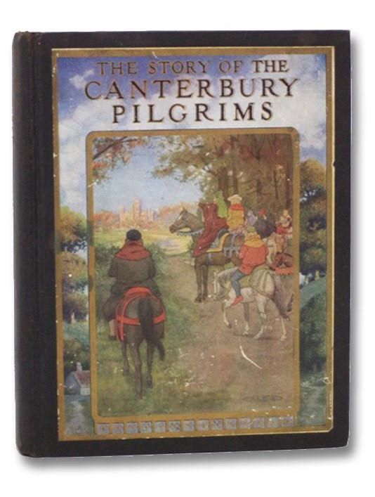 The Story of the Canterbury Pilgrims: Retold From Chaucer and Others, Chaucer; Darton, F.J. Harvey