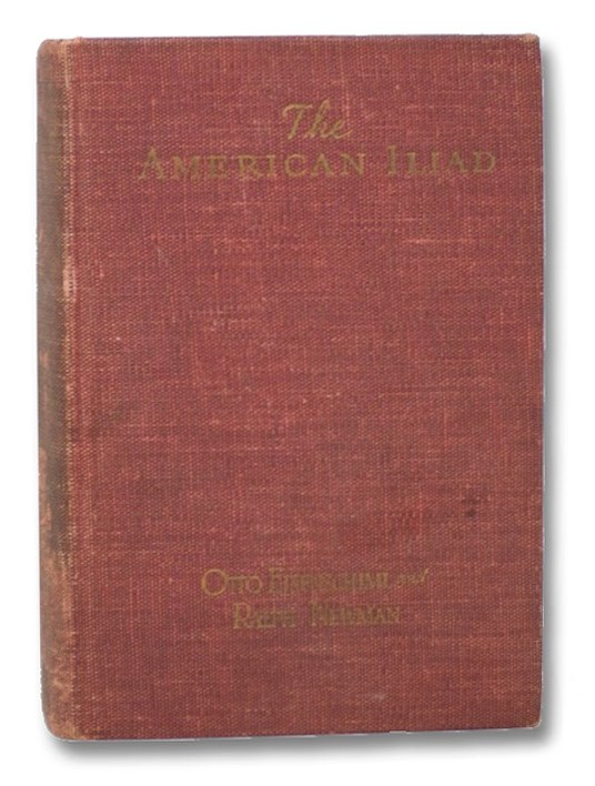 The American Iliad: The Epic Story of the Civil War as Narrated by Eyewitnesses and Contemporaries, Eisenschiml, Otto; Newman, Ralph