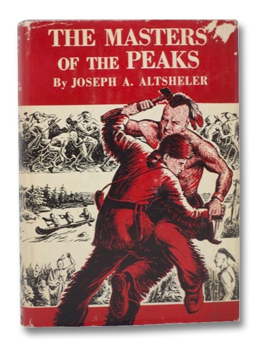 The Masters of the Peaks: A Story of the Great North Woods (French and Indian War Series), Altsheler, Joseph A.
