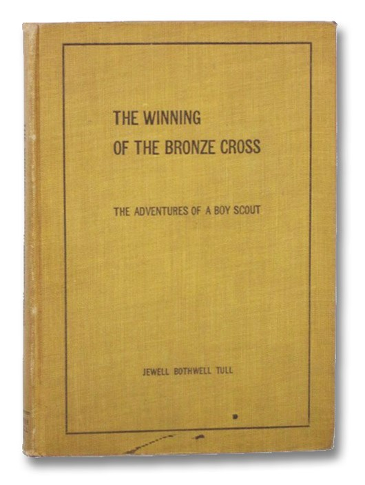 The Winning of the Bronze Cross: The Adventures of a Boy Scout, Tull, Jewell Bothwell