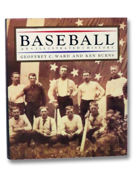 Baseball: An Illustrated History, Ward, Geoffrey C.; Burns, Ken