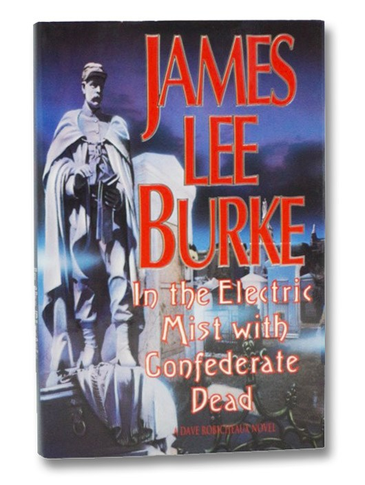 In the Electric Mist with Confederate Dead: A Dave Robicheaux Novel, Burke, James Lee