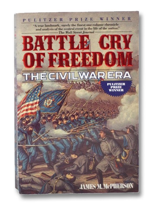 Battle Cry of Freedom: The Civil War Era, McPherson, James M.
