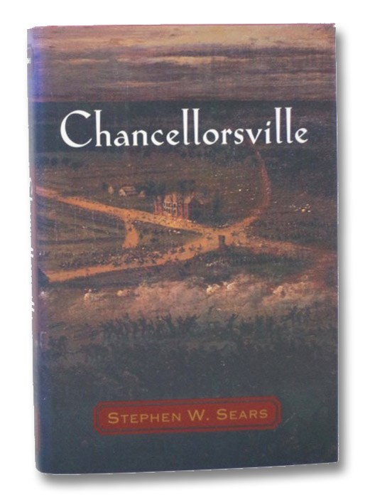 Chancellorsville, Sears, Stephen W.