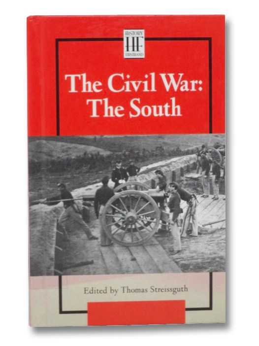 The Civil War: The South (History Firsthand), Streissguth, Thomas
