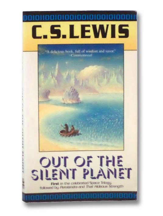 Out of the Silent Planet (The Space Trilogy Book 1), Lewis, C.S.