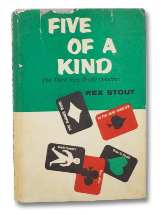 Five of a Kind: The Third Nero Wolfe Omnibus -- The Rubber Band; In the Best Families; Three Doors to Death: Man Alive; Omit Flowers; Door to Death, Stout, Rex