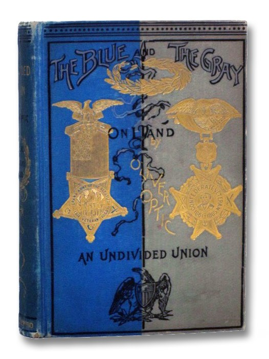 An Undivided Union (The Blue and the Gray - On Land), Optic, Oliver; Stratemeyer, Edward