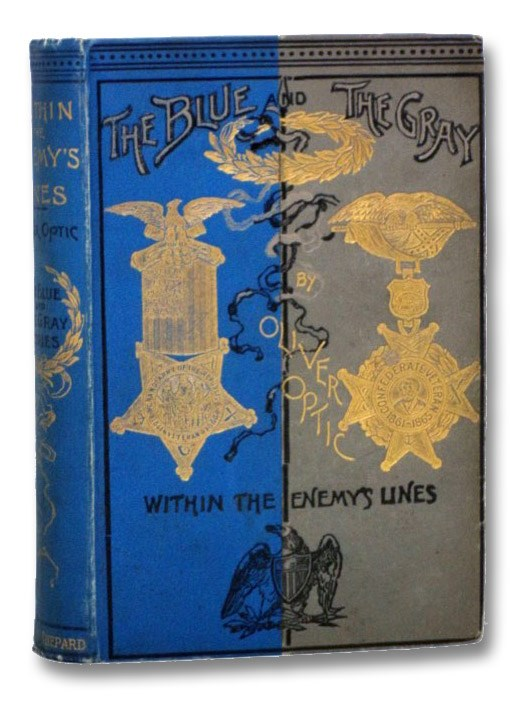 Within the Enemy's Lines (The Blue and the Gray Series), Optic, Oliver; Stratemeyer, Edward