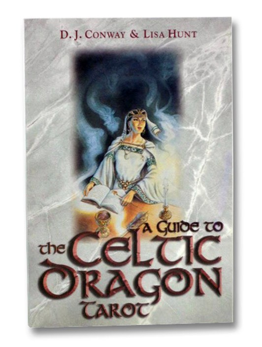 A Guide to the Celtic Dragon Tarot, Conway, D.J.; Hunt, Lisa