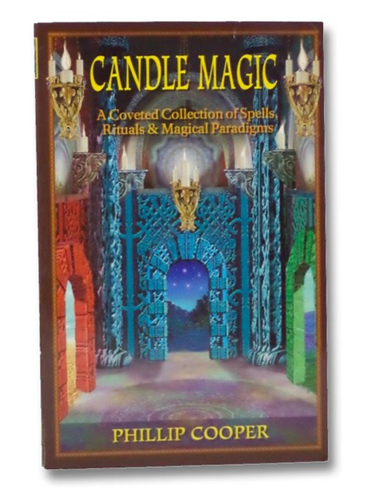 Candle Magic: A Coveted Collection of Spells, Rituals & Magical Paradigms, Cooper. Phillip