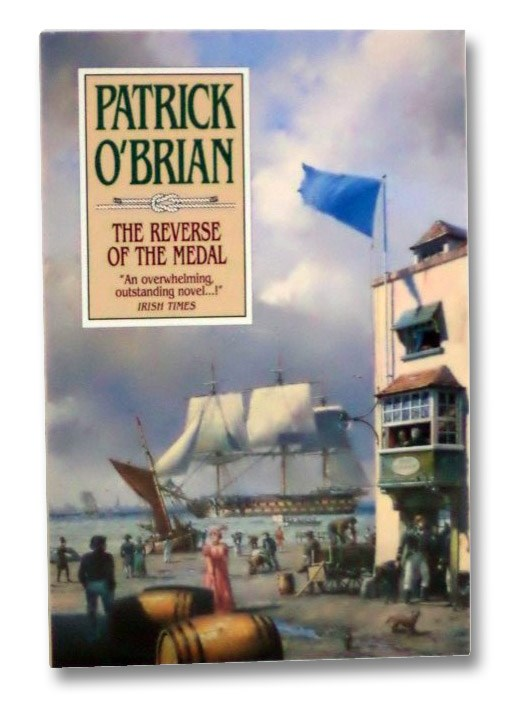 The Reverse of the Medal (The Aubrey/Maturin Series Book 11), O'Brian, Patrick
