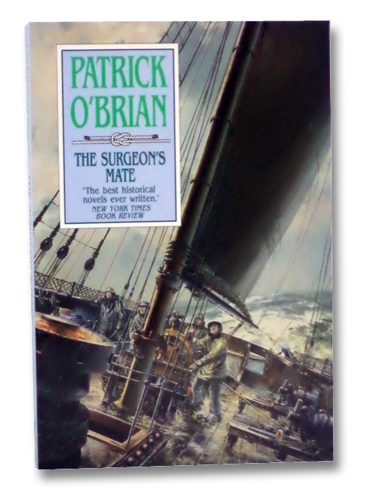 The Surgeon's Mate (The Aubrey/Maturin Series Book 7), O'Brian, Patrick