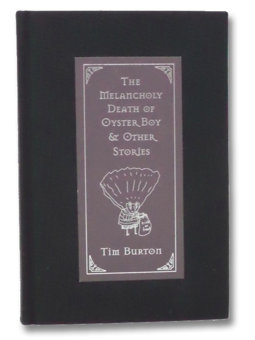 The Melancholy Death of Oyster Boy & Other Stories, Burton, Tim