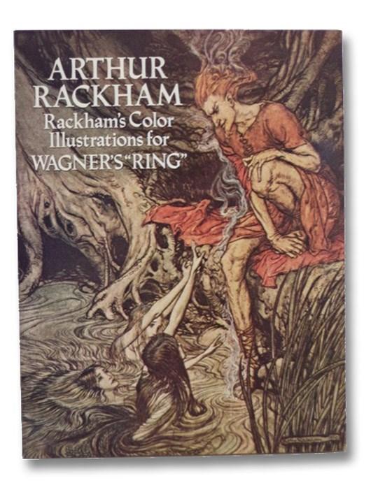 Arthur Rackham: Rackham's Color Illustrations for Wagner's Ring, Rackham, Arthur