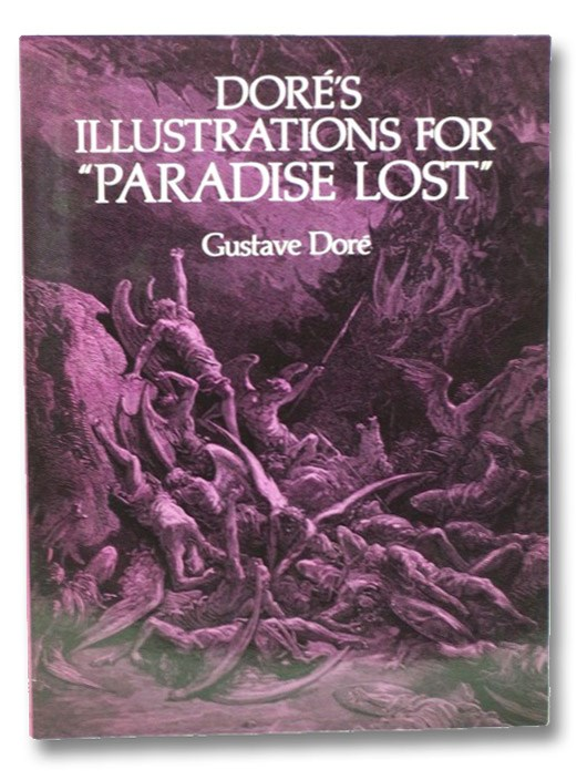 Dore's Illustrations for Paradise Lost, Dore, Gustave