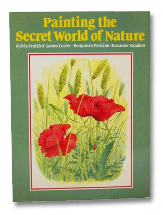 Painting the Secret World of Nature, Frattini, Sylvia