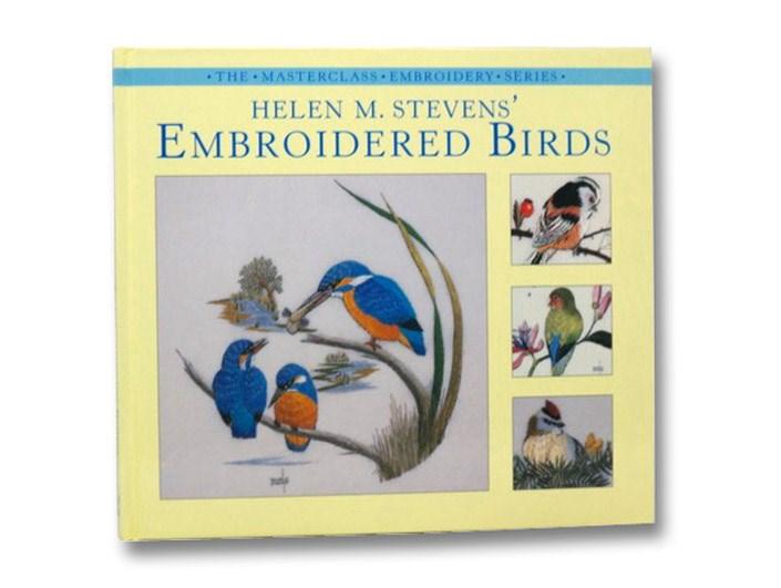 Embroidered Birds (Masterclass Embroidery Series), Stevens, Helen M.