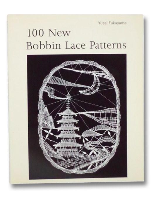 100 New Bobbin Lace Patterns, Fukuyama, Yusai