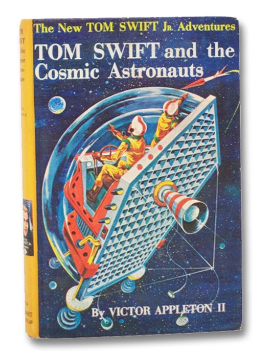 Tom Swift and the Cosmic Astronauts (The New Tom Swift, Jr. Adventures, No. 16), Appleton, Victor, II