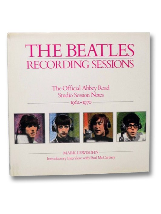 The Complete Beatles Recording Sessions: The Official Story of the Abbey Road Years 1962-1970, Lewisohn, Mark; McCartney, Paul