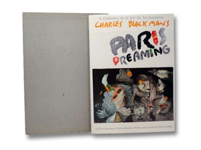 Charles Blackman's Paris Dreaming: A Celebration of a City of the Imagination - The Paris Drawings of Charles Blackman, Blackman, Charles; Amadio, Nadine