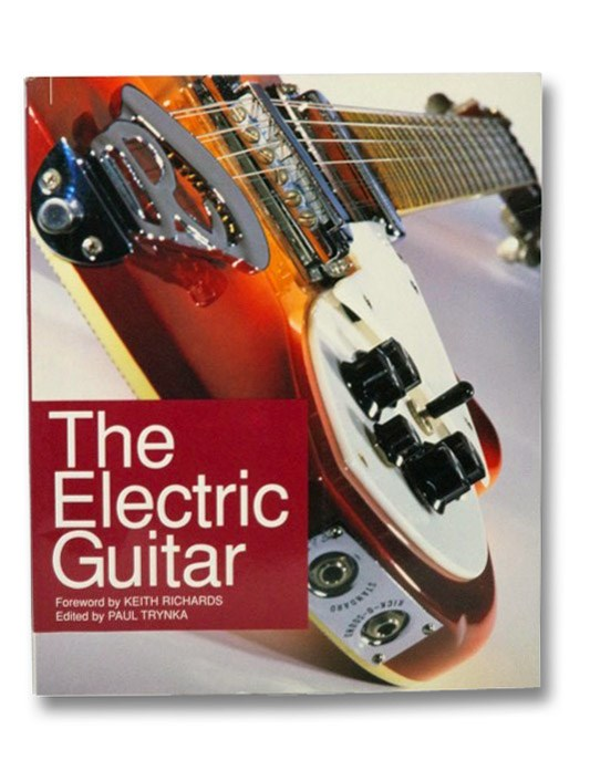 The Electric Guitar: An Illustrated History, Trynka, Paul; Richard, Keith