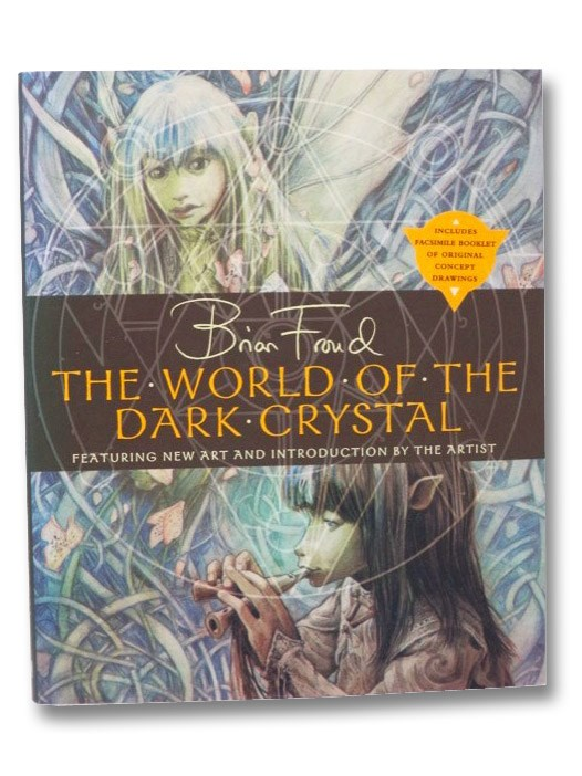 The World of the Dark Crystal: Featuring New Art and Introduction by the Artist (Includes Facsimile Booklet of Original Concept Drawings), Froud, Brian; Llewellyn, J.J.; Brown, Rupert