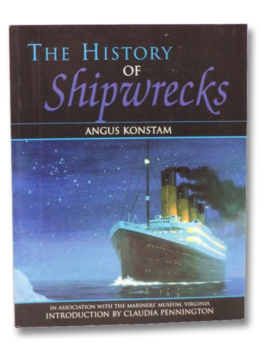 The History of Shipwrecks, Konstam, Angus; Pennington, Claudia