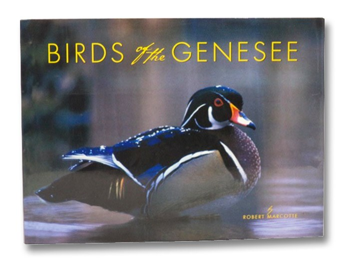 Birds of the Genesee: And the Stories of Those Who Watch Them, Marcotte, Robert