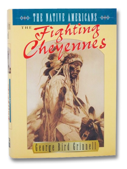 The Fighting Cheyennes, Grinnell, George Bird