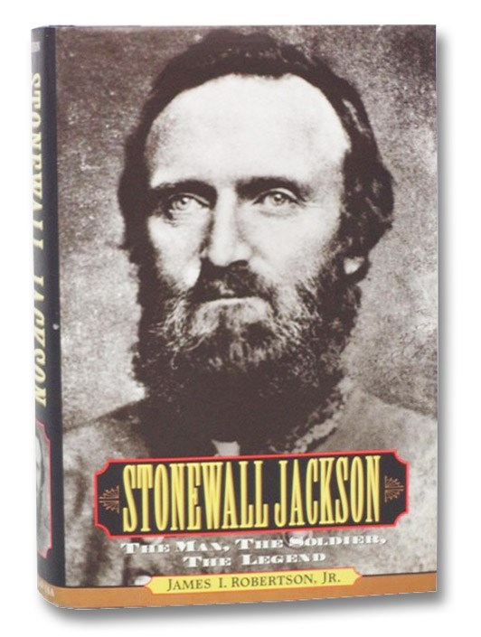 Stonewall Jackson: The Man, the Soldier, the Legend, Robertson, Jr., James I.
