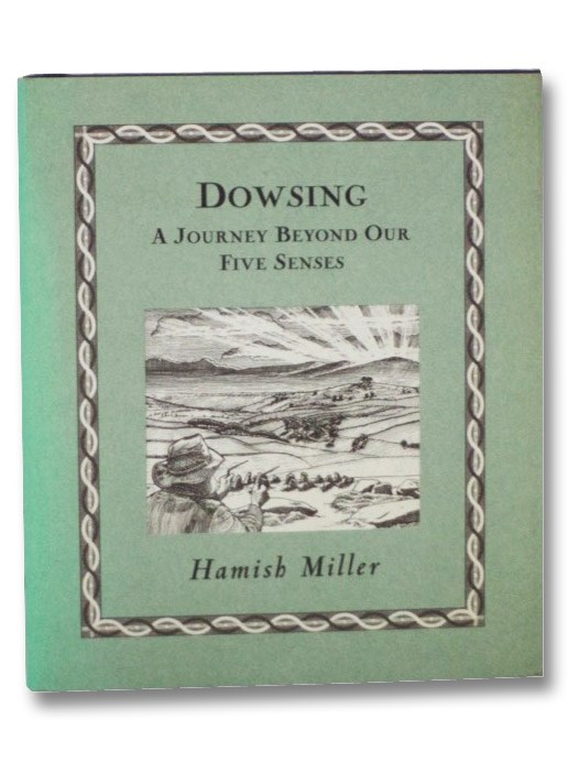 Dowsing: A Journey Beyond Our Five Senses (Wooden Books), Miller, Hamish