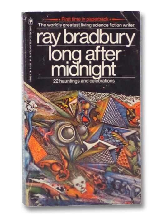 Long After Midnight: 22 Hauntings and Celebrations, Bradbury, Ray