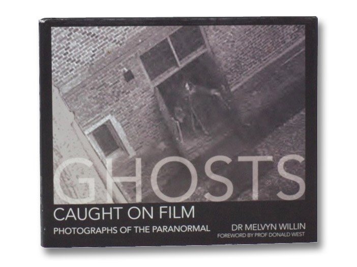 Ghosts Caught On Film: Photographs of the Paranormal, Willin, Melvyn