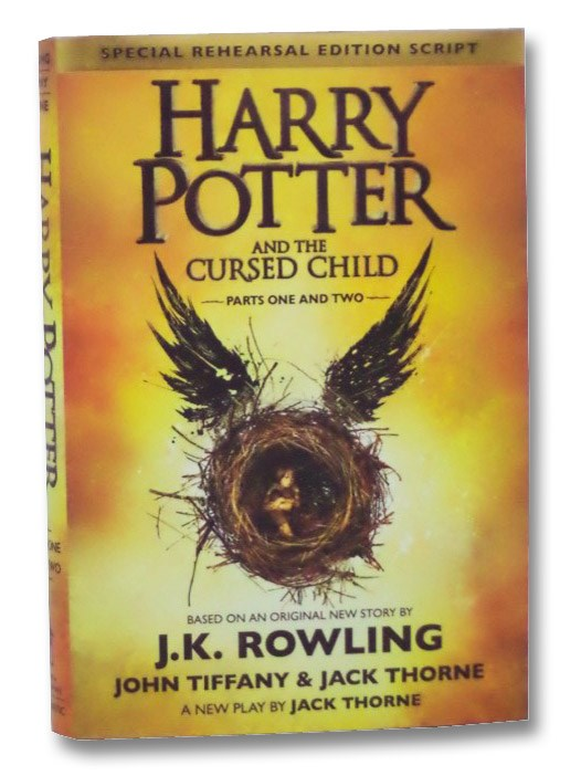 Harry Potter and the Cursed Child: Parts 1 & 2 -Special Rehearsal Edition Script, Rowling, J. K.
