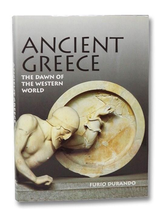 Ancient Greece: The Dawn of the Western World, Durando, Furio