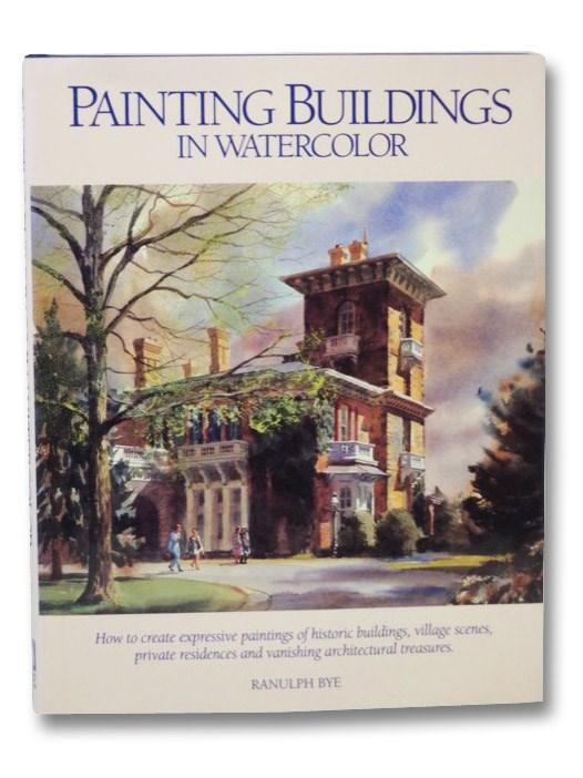 Painting Buildings in Watercolor, Bye, Ranulph