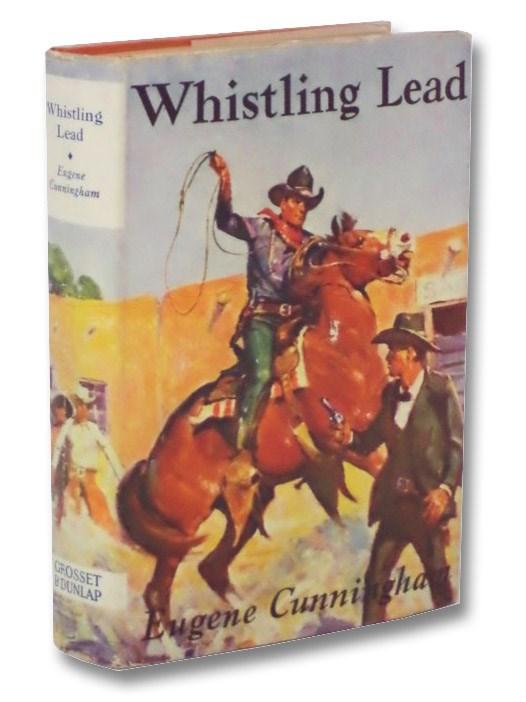 Whistling Lead, Cunningham, Eugene