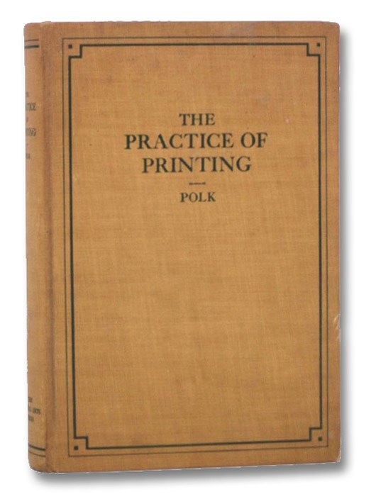 The Practice of Printing, Polk, Ralph W.