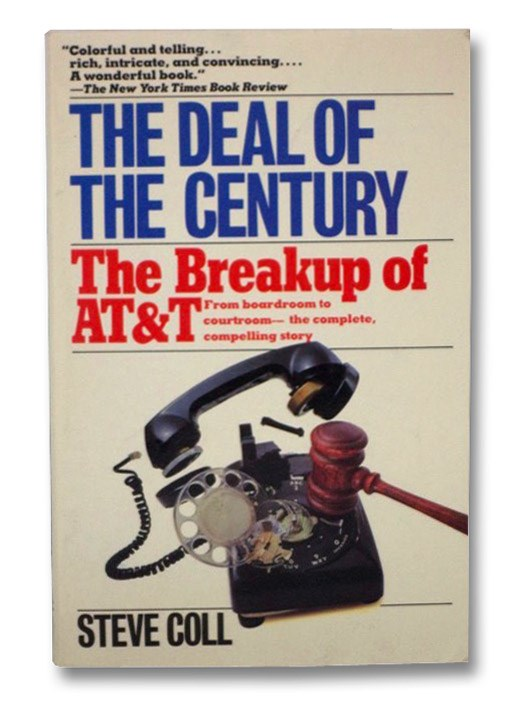 The Deal of the Century: The Breakup of AT&T, Coll, Steve