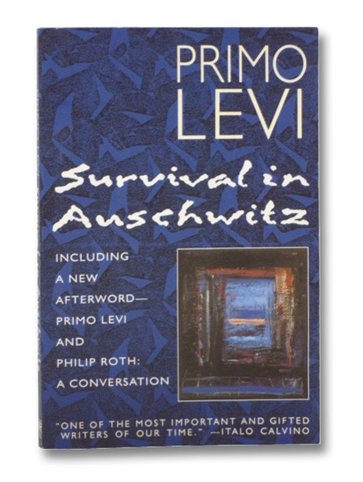 Survival in Auschwitz: The Nazi Assault on Humanity, Levi, Primo; Woolf, Stuart; Roth, Philip