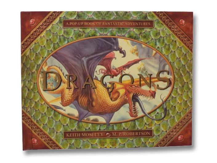 Dragons: A Pop-Up Book of Fantastic Adventures, Moseley, Keith