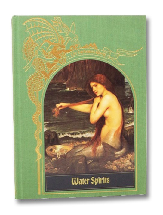 Water Spirits (The Enchanted World Series), Time-Life Books