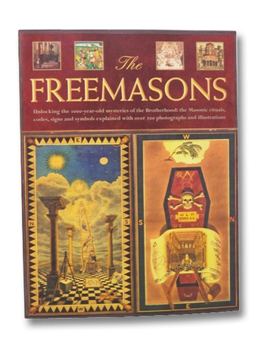 The Freemasons: Unlocking the 1000-Year-Old Mysteries of the Brotherhood: The Masonic Rituals, Codes, Signs and Symbols Explained, Harwood, Jeremy