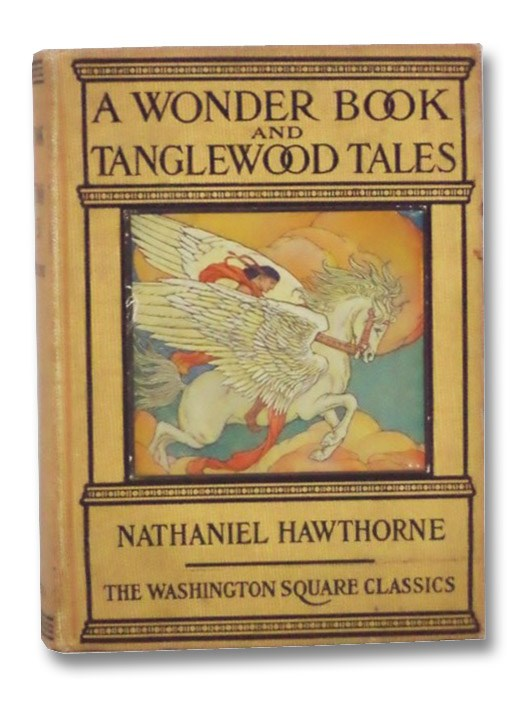 A Wonder Book and Tanglewood Tales (The Washington Square Classics), Hawthorne, Nathaniel