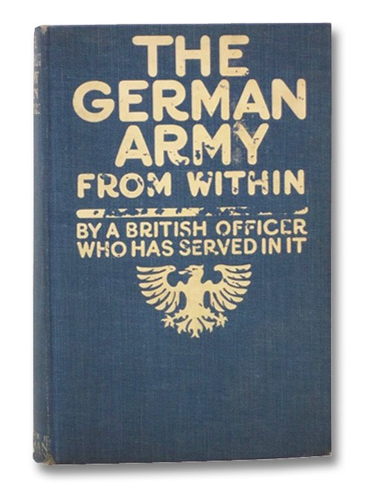 The German Army from Within, By a British Officer Who Has Served In It