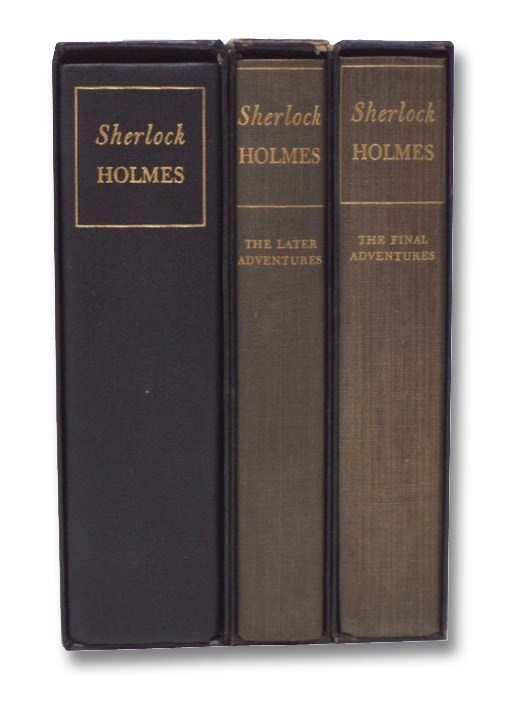Heritage Press Three Volume Sherlock Holmes Set: The Adventures of Sherlock Holmes (A Study in Scarlet; The Sign of the Four; The Adventures of Sherlock Holmes; The Memoirs of Sherlock Holmes); The Later Adventures of Sherlock Holmes (The Return of Sherlock Holmes; The Hound of the Baskervilles); The Final Adventures of Sherlock Holmes (His Last Bow; The Valley of Fear; The Case-Book of Sherlock Holmes), Doyle, A. [Arthur] Conan; Smith, Edgar W.; Starrett, Vincent
