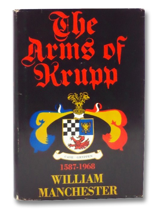 The Arms of Krupp 1587-1968, Manchester, William